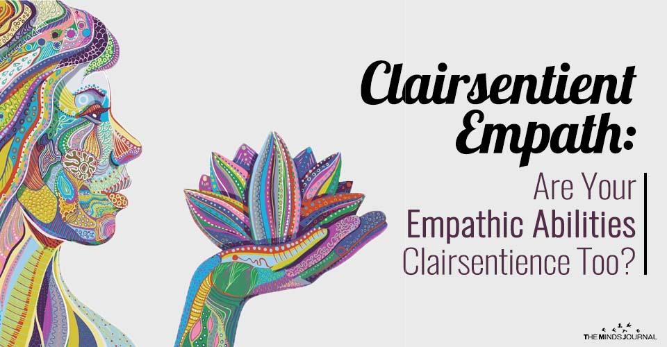 Clairsentient Empath: Are Your Empathic Abilities Clairsentience Too?