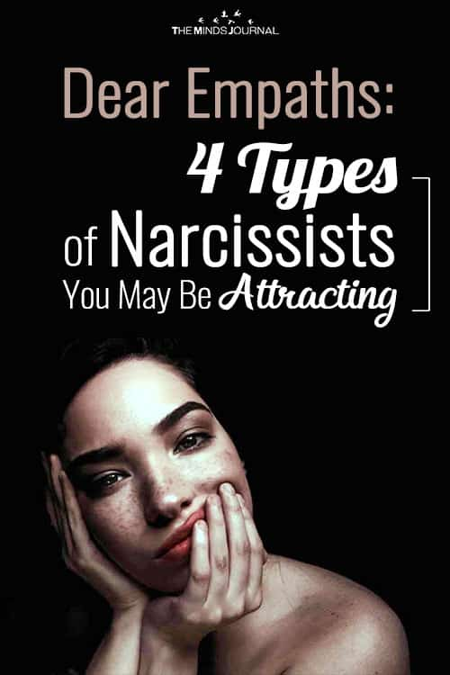 Dear Empaths: 4 Types of Narcissists You May Be Attracting