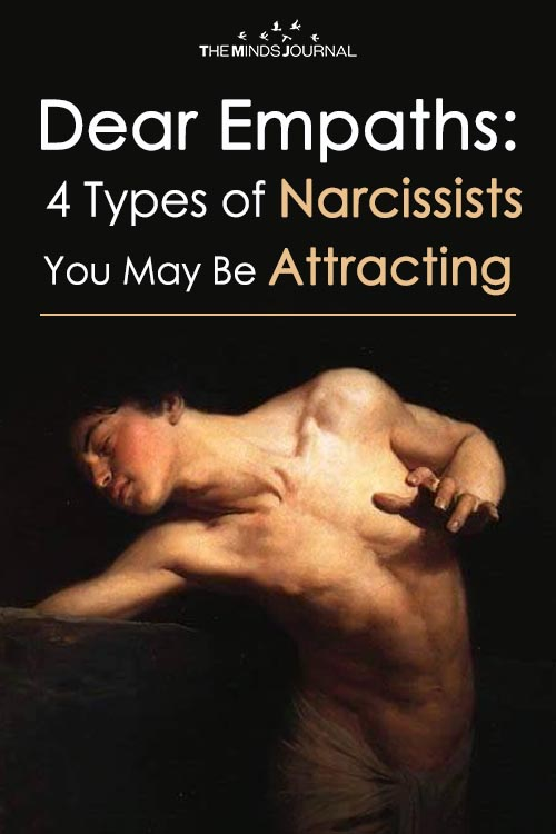 Dear Empaths 4 Types of Narcissists You May Be Attracting