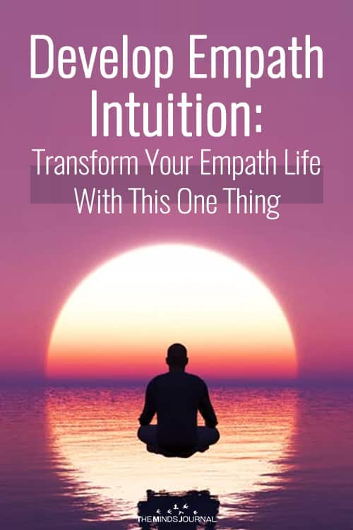 Develop Empath Intuition: Transform Your Empath Life With This One Thing