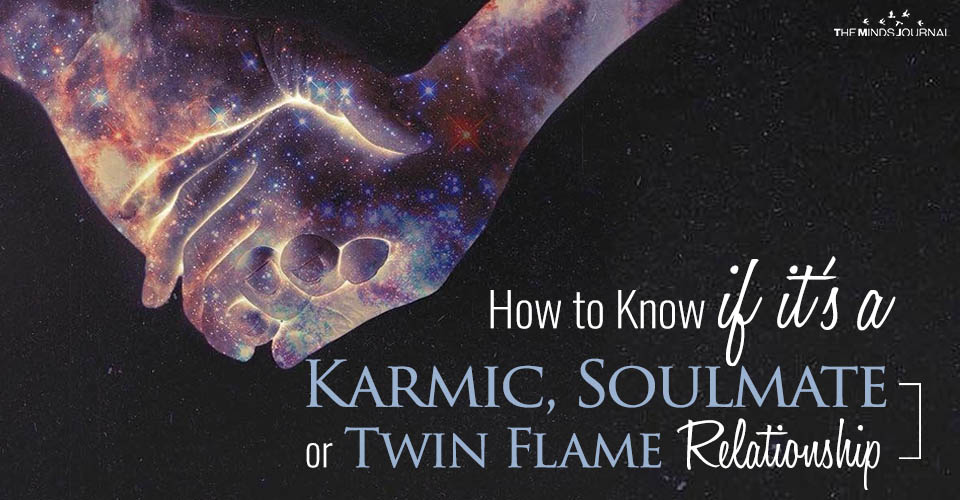 How To Know If It's a Karmic, Twin Flame or Soulmate Relationship