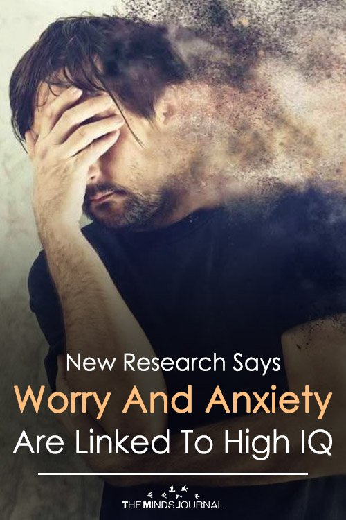 New Research Says Worry And Anxiety Are Linked To High IQ
