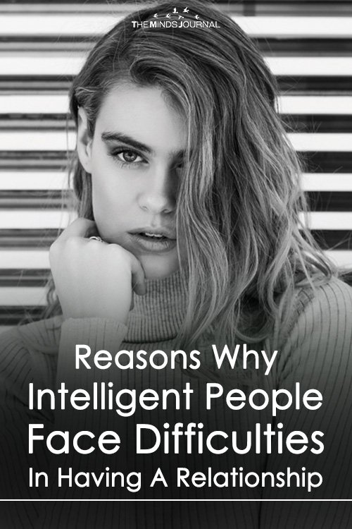 Reasons Why Intelligent People Face Difficulties In Having A Relationship