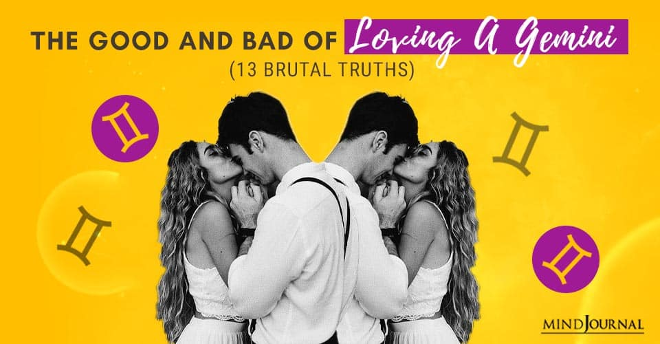 The Good and Bad of Loving A Gemini (13 Brutal Truths)
