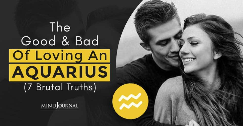 Good and Bad of Loving An Aquarius (7 Brutal Truths)