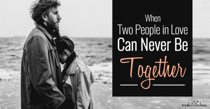 The Painful Side Of Love - When Two People in Love Can Never Be Together