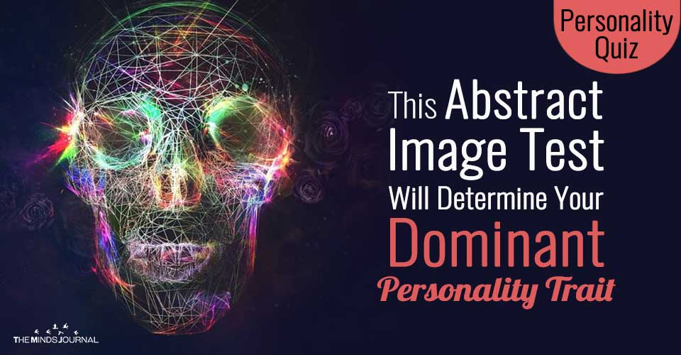 This Abstract Image Test Will Determine Your Dominant Personality Trait – Mind Game