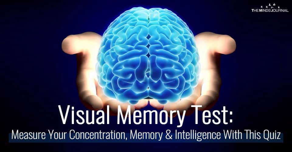 Visual Memory Test: Measure Your Concentration, Memory and Intelligence With This Quiz