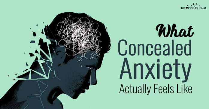 What Concealed Anxiety Actually Feels Like