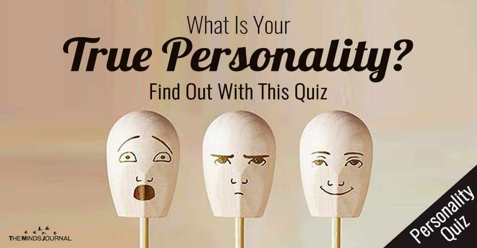 What Is Your True Personality? Find Out With This Quiz