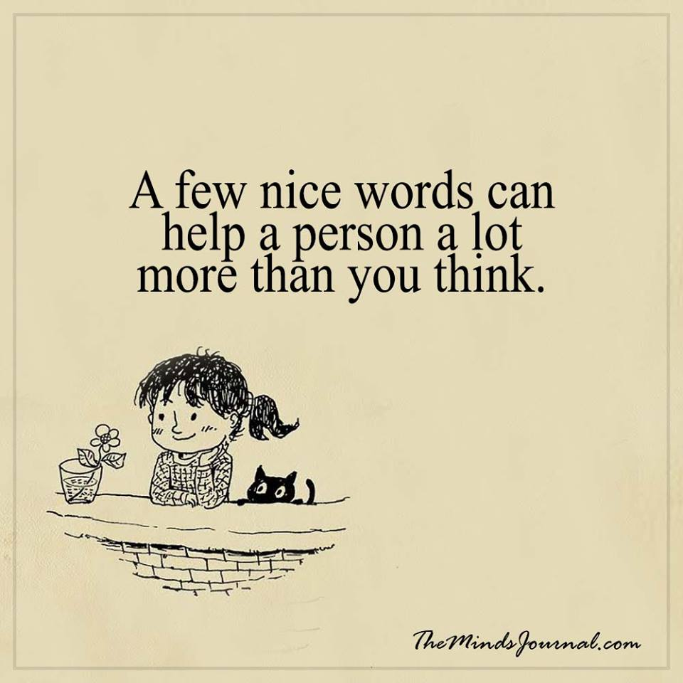 A few nice words can help a person
