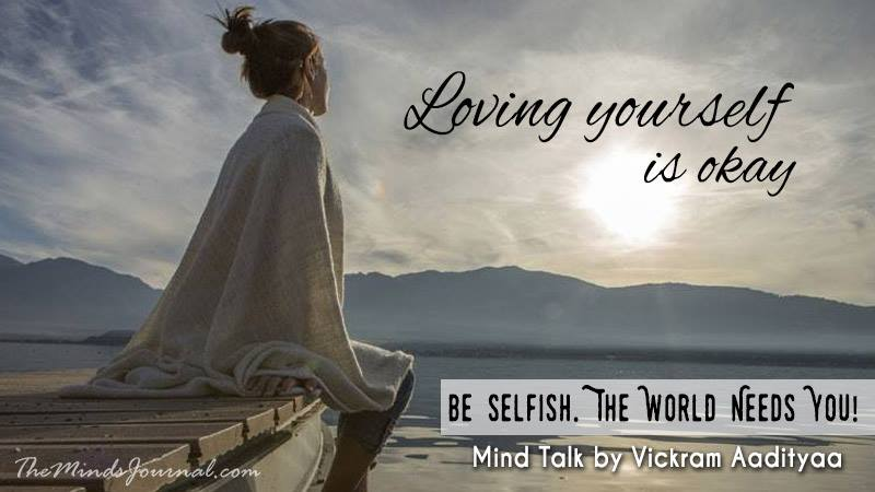 Be Selfish. The World Needs You! – Mind Talk