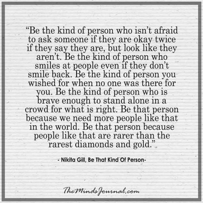 Be the kind of person who isn't afraid to ask