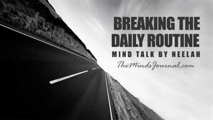 Breaking the daily routine - Mind Talk