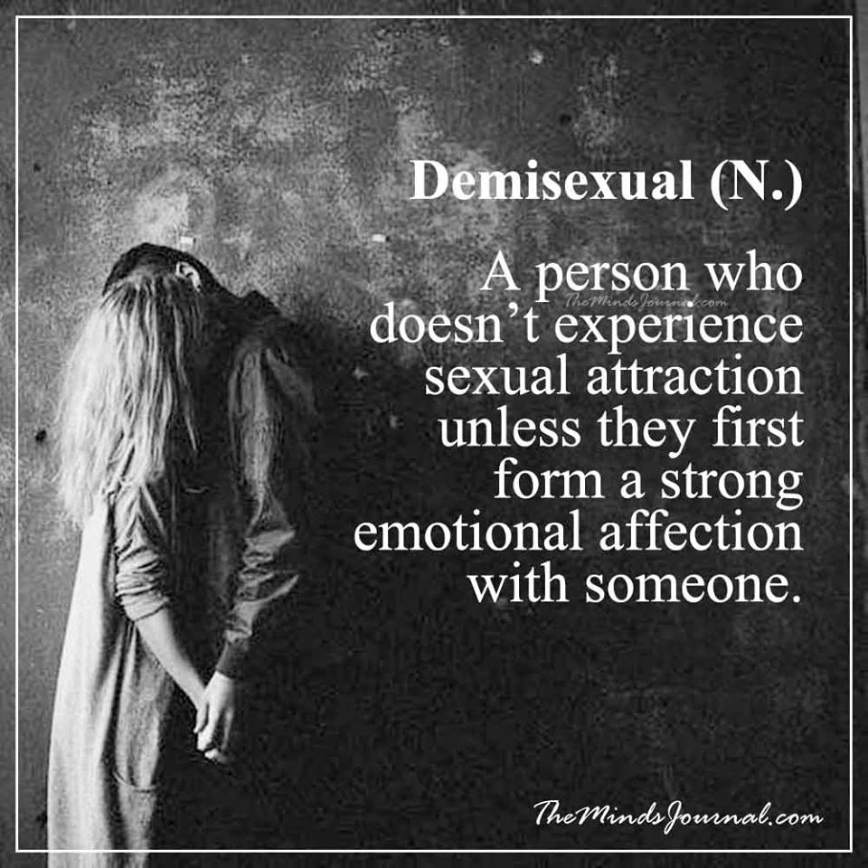 Demisexual – a person who