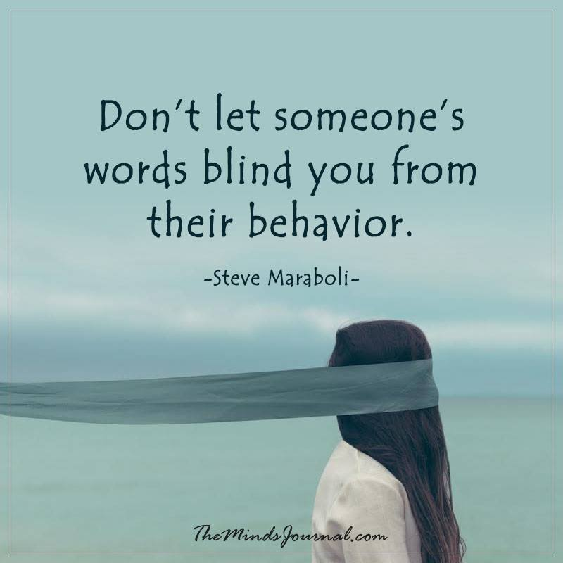 Don't let someone's words blind you