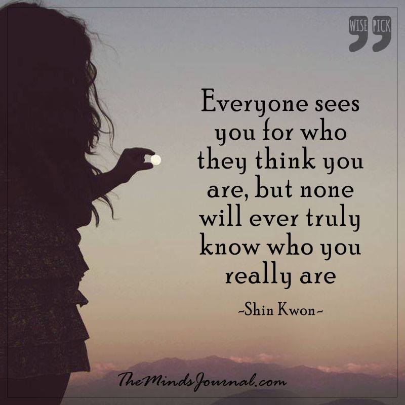 Everyone sees you for who they think you are
