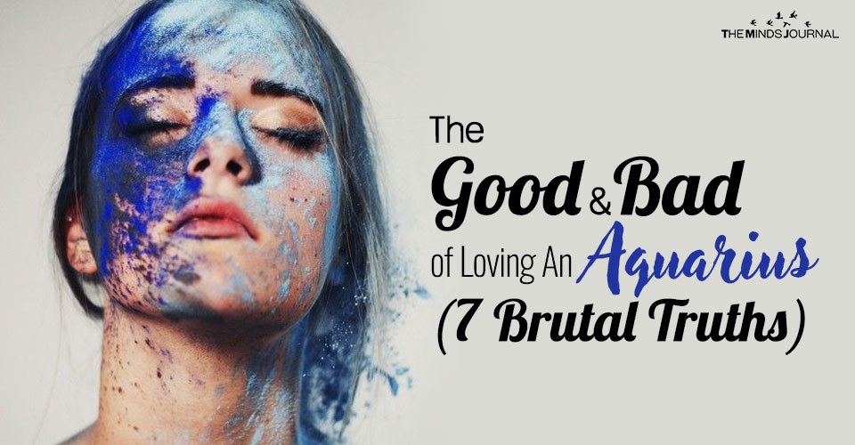 The Good and Bad of Loving An Aquarius (7 Brutal Truths)