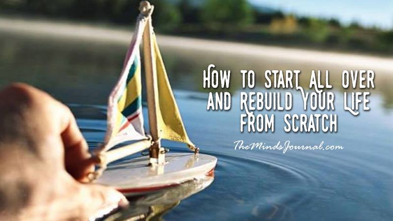 How to Start All over and Rebuild Your Life from Scratch