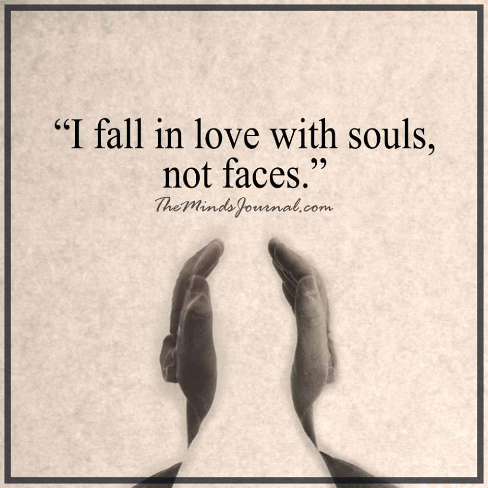 I fall in love with souls