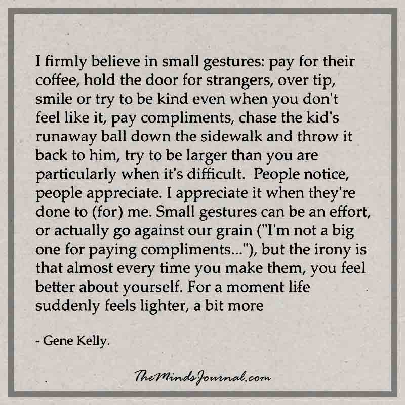 I firmly believe in small gestures
