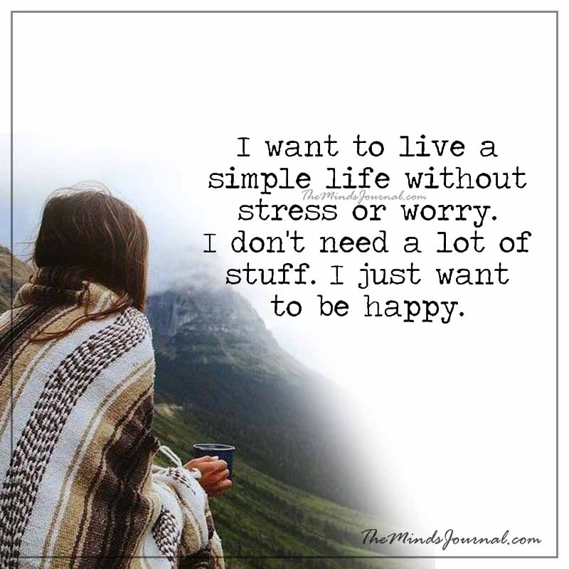 I want to live a simple life