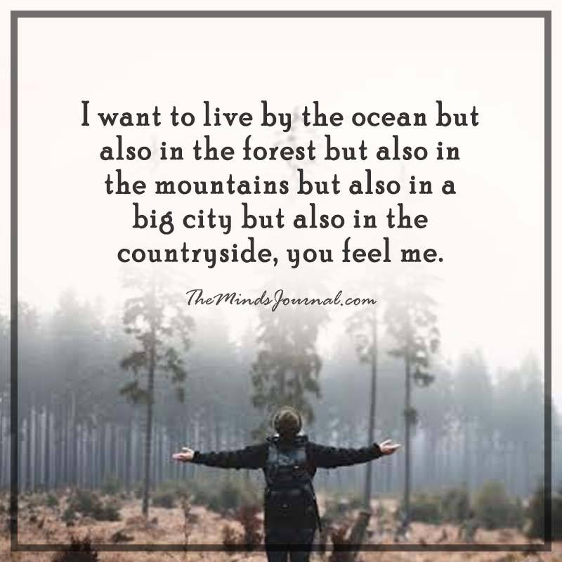 I want to live by the ocean