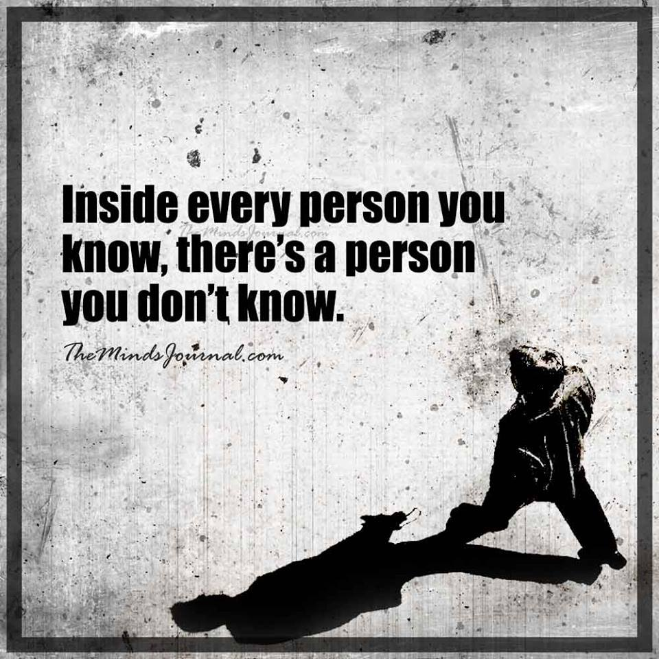 Inside every person you know