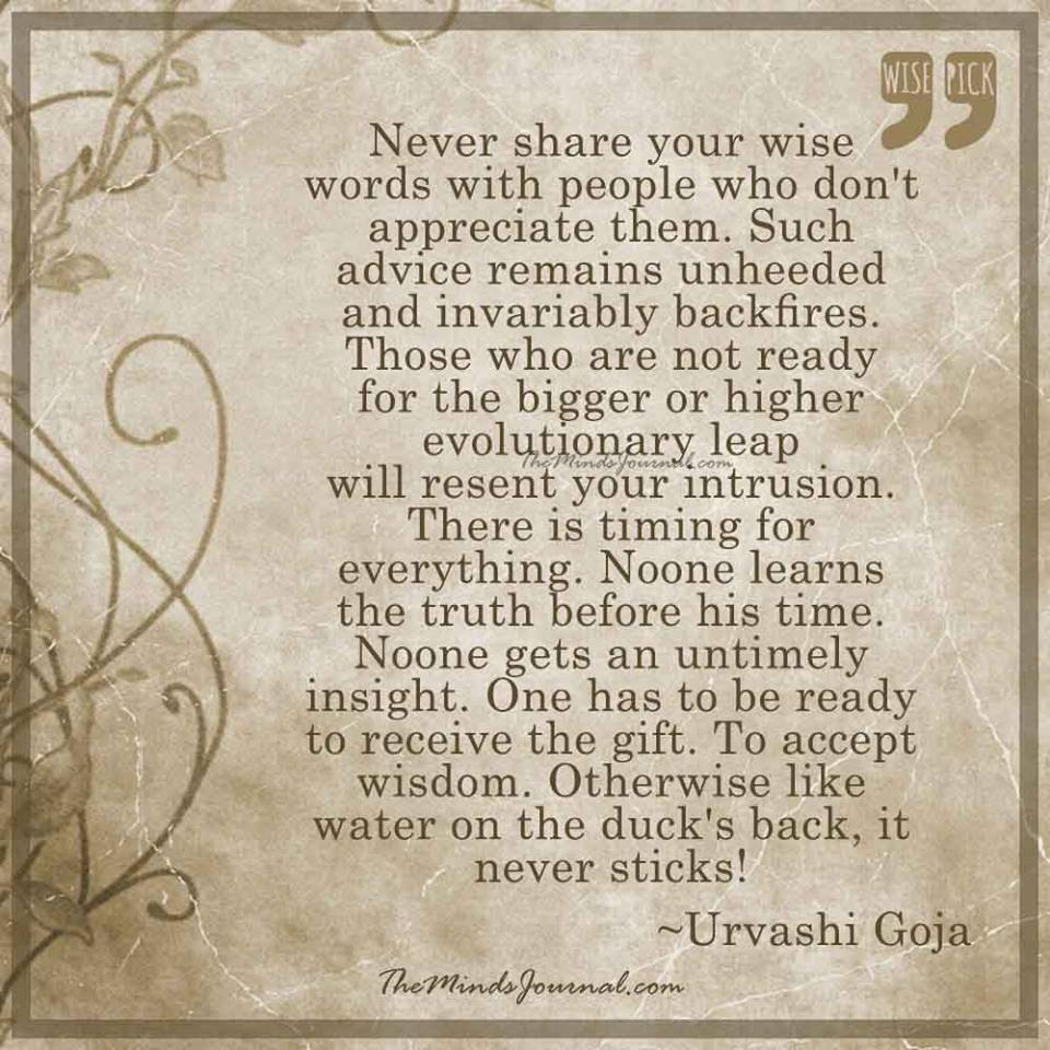 Never share your wise words with people