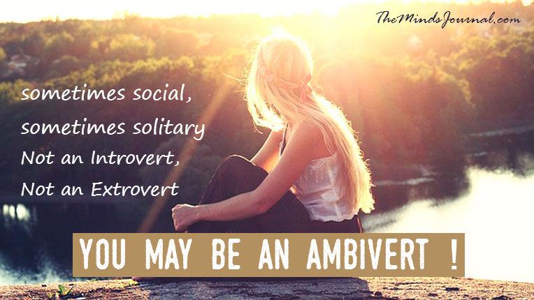 Not an Introvert, Not an Extrovert? You May Be An Ambivert