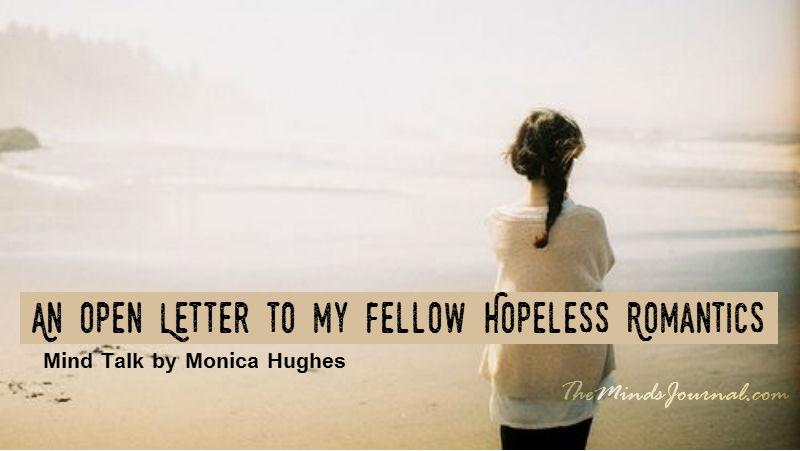 Open Letter to my fellow Hopeless Romantics – Mind Talk