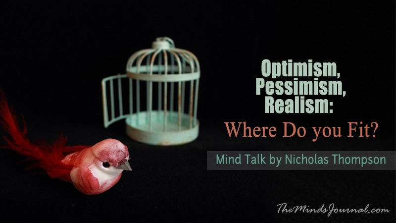 Optimism, Pessimism, Realism: Where Do you Fit? – Mind Talk