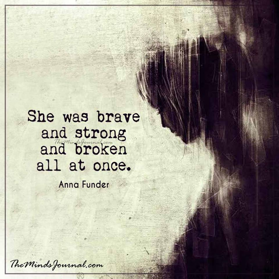 She was brave and strong