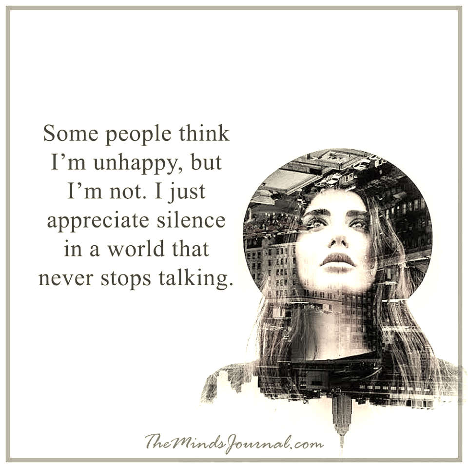Some people think I'm unhappy