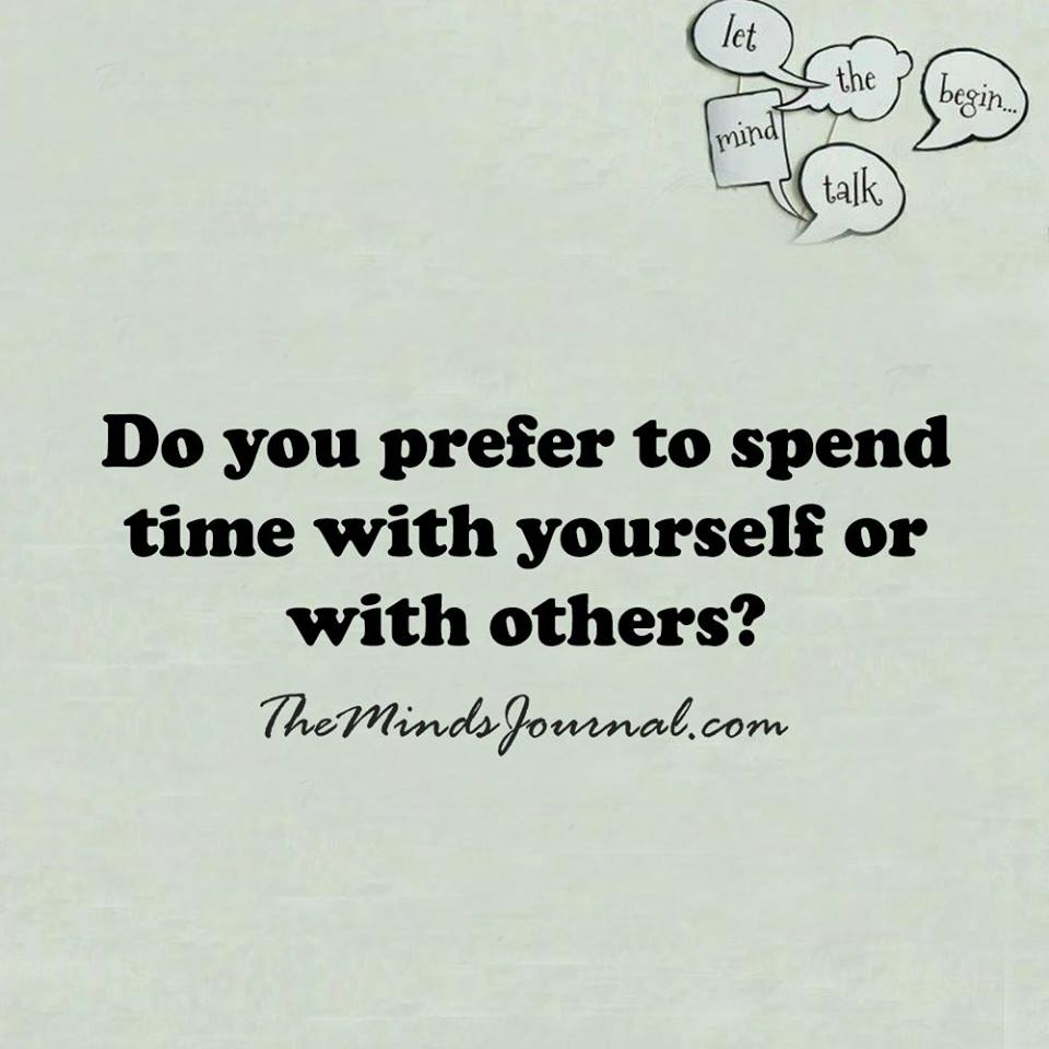 Spend time with yourself or others?