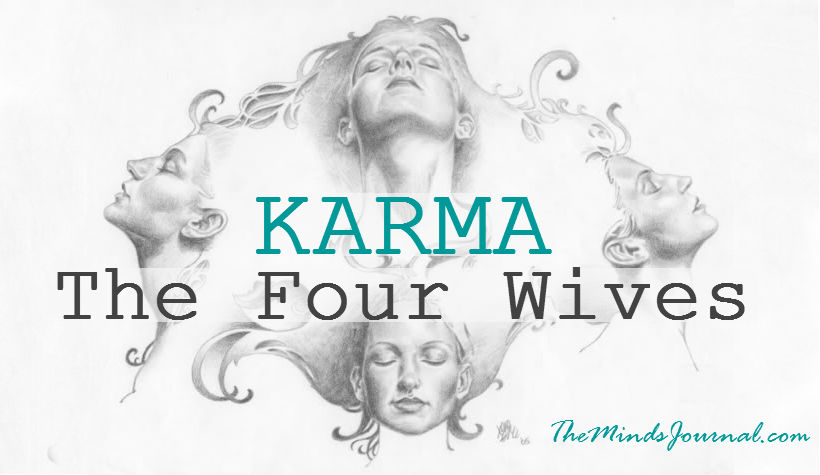 Story of 'A Man and His Four Wives.' According to Karma