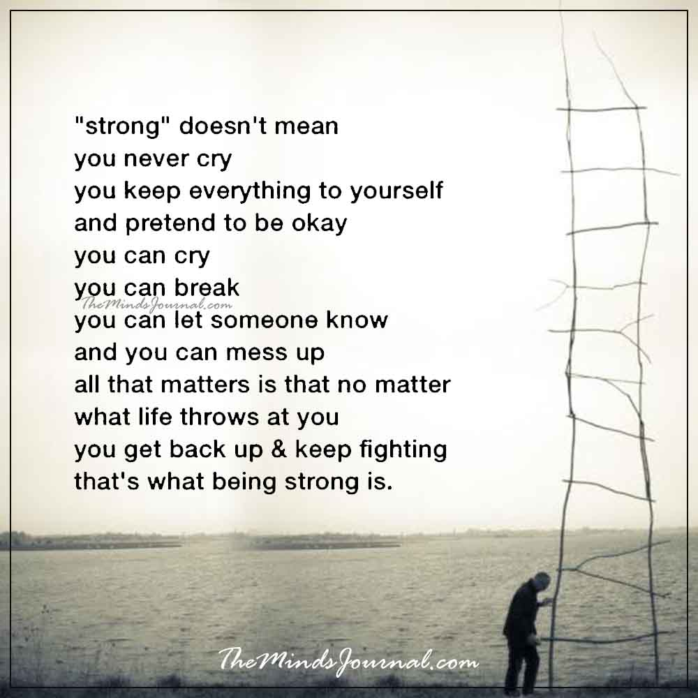 Strong doesn't mean you never cry