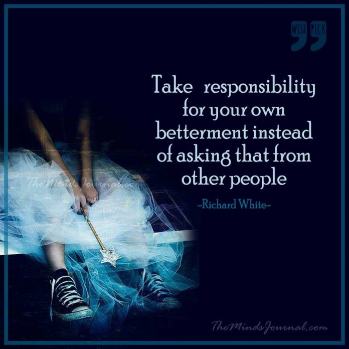 Take responsibility for your own betterment