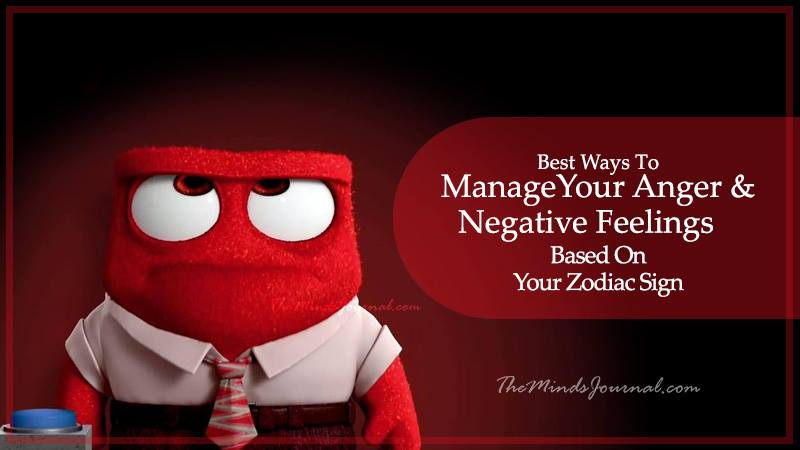 The Best Way To Manage Your Anger & Negative Feelings Based On Your Zodiac Sign