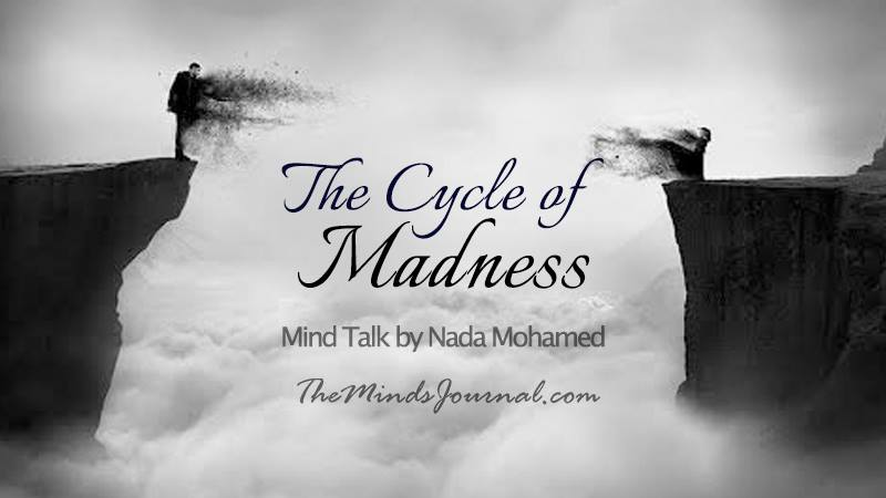 The Cycle of Madness – Mind Talk