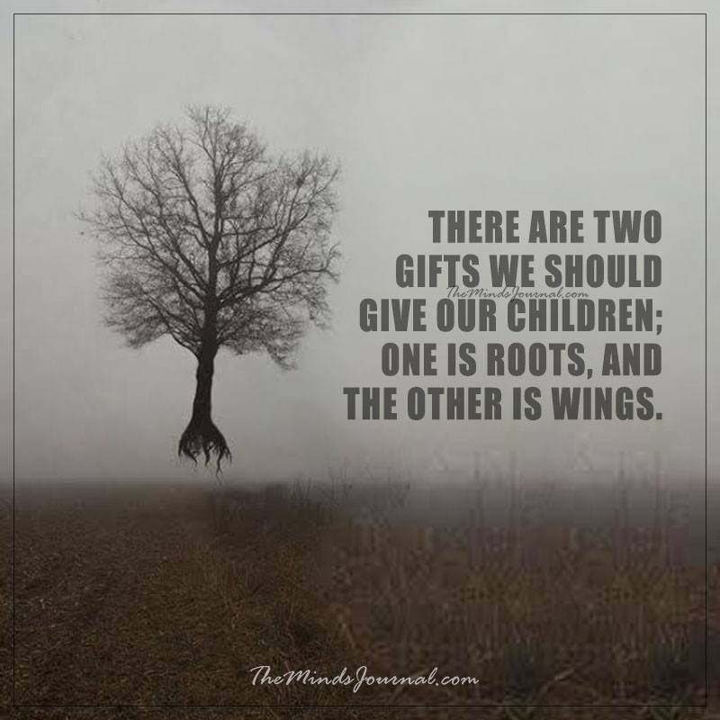 There are two gifts we should give our children