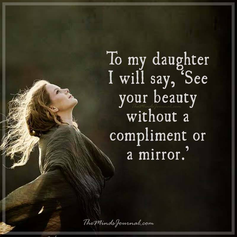 To my daughter I will say