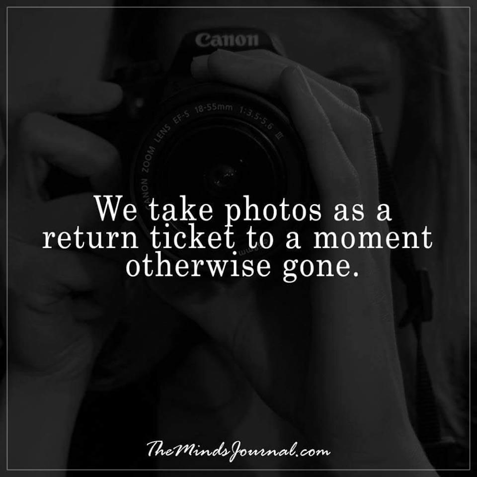 We take photos as a return ticket