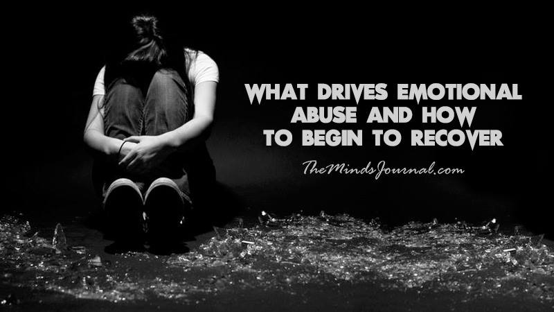 What Drives Emotional Abuse and How to Begin to Recover