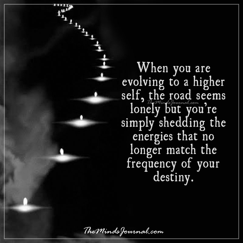 When you are evolving to a higher self