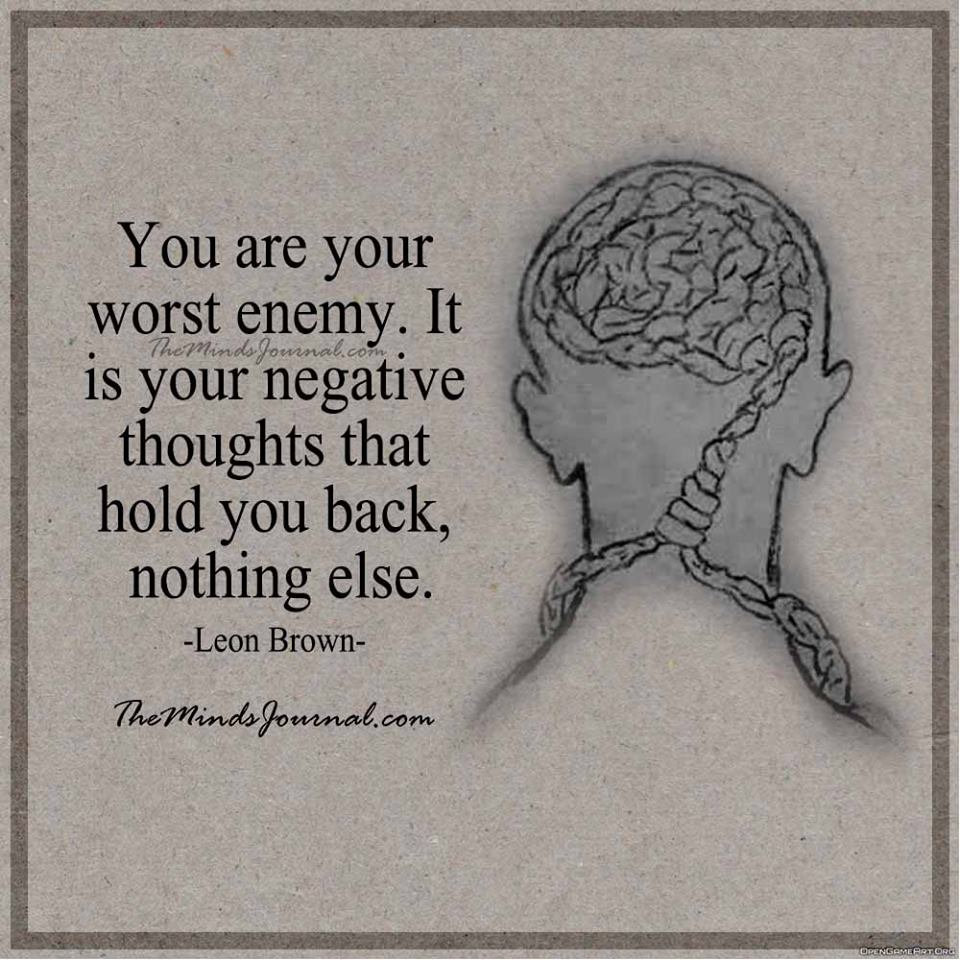 You are your worst enemy