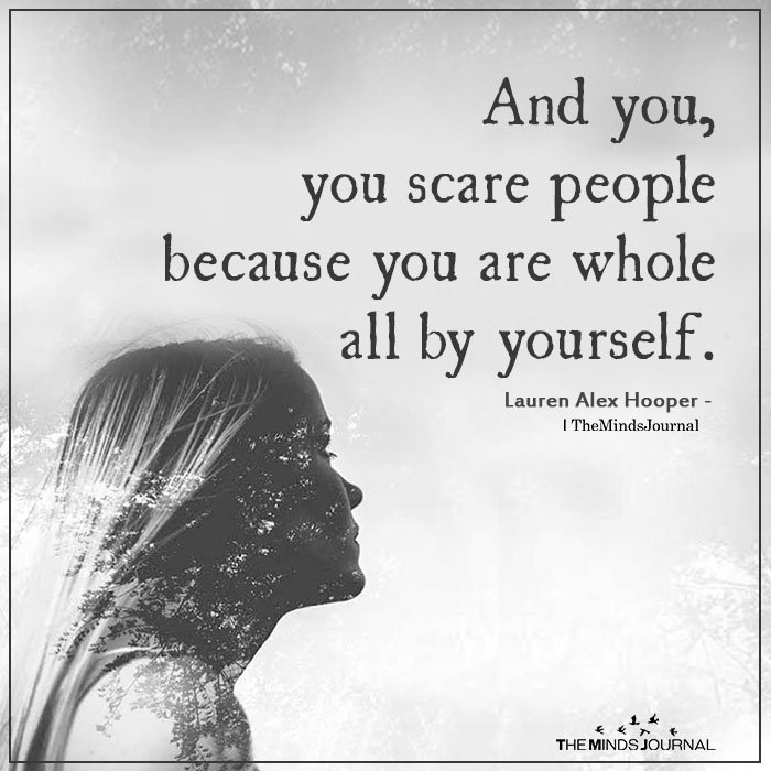 You Scare People Because You Are Whole
