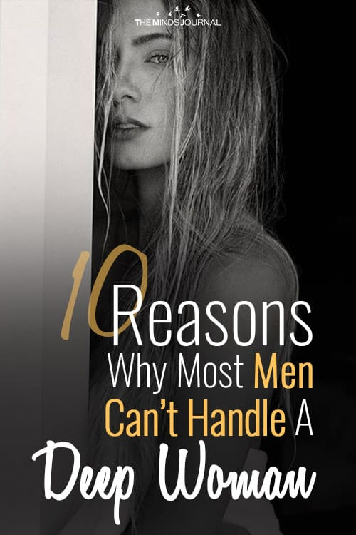10 Reasons Why Most Men Can't Handle A Deep Woman