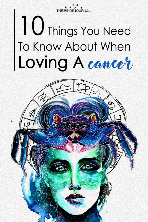 10 THINGS YOU NEED TO KNOW ABOUT WHEN LOVING A CANCER