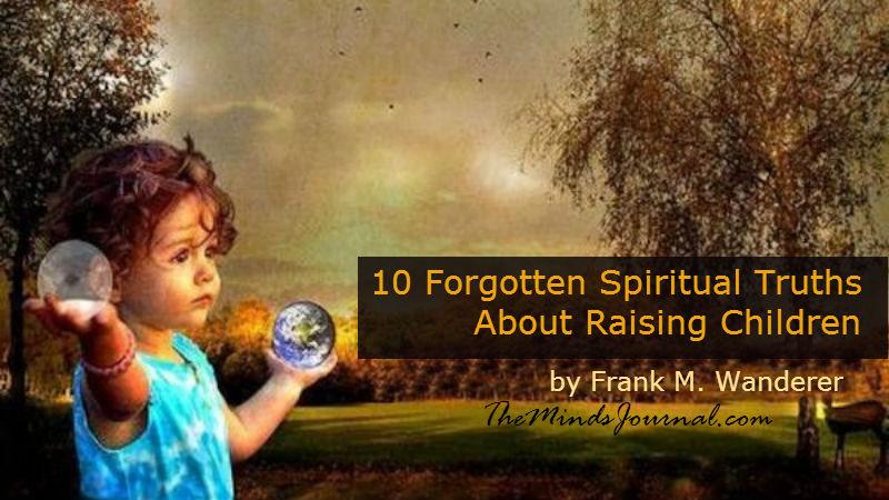 10 Forgotten Spiritual Truths About Raising Children